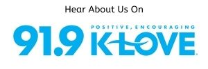 Hear about us on 91.9 KLOVE